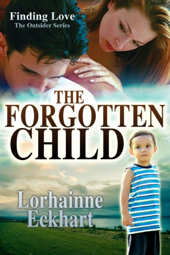 Bargain eBook Hunter: We Hunt for Free & Bargain eBooks So You Don't Have To! -- A HotZippy Website: Today's Readers for Tomorrow's Bestsellers! © -- Bargain eBook Hunter proudly presents: The Forgotten Child (Book 1 of Finding Love ~ THE OUTSIDER SERIES, A Contemporary Western Romance) by Lorhainne Eckhart!