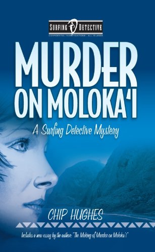 Bargain eBook Hunter: We Hunt for Free & Bargain eBooks So You Don't Have To! -- A HotZippy Website: Today's Readers for Tomorrow's Bestsellers! © -- Bargain eBook Hunter proudly presents: Murder on Moloka'i - Slate Ridge Press Edition (Surfing Detective Mystery Series) by Chip Hughes!