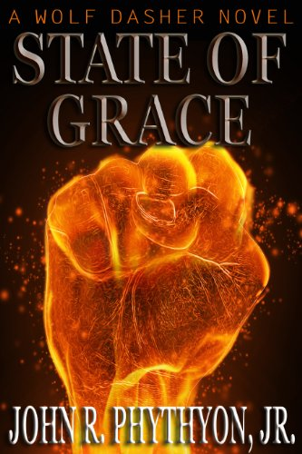 Bargain eBook Hunter: We Hunt for Free & Bargain eBooks So You Don't Have To! -- A HotZippy Website: Today's Readers for Tomorrow's Bestsellers! © -- Bargain eBook Hunter proudly presents: State of Grace (Wolf Dasher) by John Phythyon!