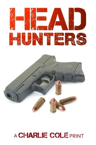 Bargain eBook Hunter: We Hunt for Free & Bargain eBooks So You Don't Have To! -- A HotZippy Website: Today's Readers for Tomorrow's Bestsellers! © -- Bargain eBook Hunter proudly presents: Headhunters by Charlie Cole!