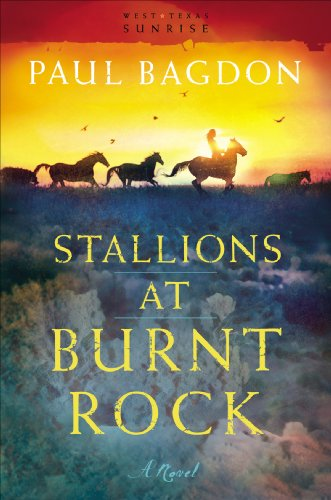 Bargain eBook Hunter: We Hunt for Free & Bargain eBooks So You Don't Have To! -- A HotZippy Website: Today's Readers for Tomorrow's Bestsellers! © -- Bargain eBook Hunter proudly presents: Stallions at Burnt Rock (West Texas Sunrise Book #1): A Novel by Paul Bagdon!