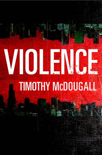 Bargain eBook Hunter: We Hunt for Free & Bargain eBooks So You Don't Have To! -- A HotZippy Website: Today's Readers for Tomorrow's Bestsellers! © -- Bargain eBook Hunter proudly presents: VIOLENCE by Timothy McDougall!