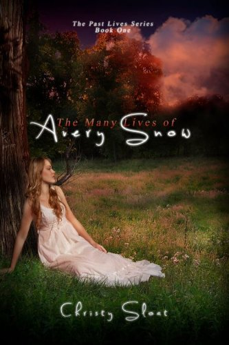 Bargain eBook Hunter: We Hunt for Free & Bargain eBooks So You Don't Have To! -- A HotZippy Website: Today's Readers for Tomorrow's Bestsellers! © -- Bargain eBook Hunter proudly presents: The Many Lives of Avery Snow (Past Lives Series) by Christy Sloat!
