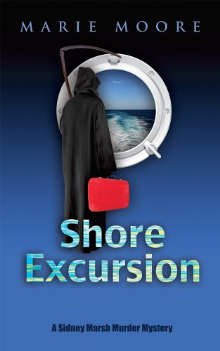 Bargain eBook Hunter: We Hunt for Free & Bargain eBooks So You Don't Have To! -- A HotZippy Website: Today's Readers for Tomorrow's Bestsellers! © -- Bargain eBook Hunter proudly presents: Shore Excursion (A Sidney Marsh Murder Mystery) by Marie   Moore!
