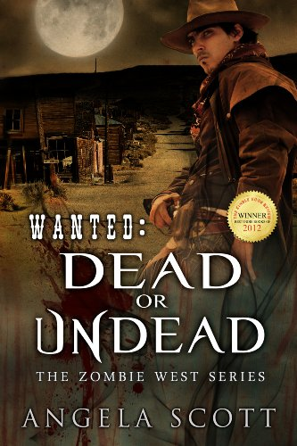 Bargain eBook Hunter: We Hunt for Free & Bargain eBooks So You Don't Have To! -- A HotZippy Website: Today's Readers for Tomorrow's Bestsellers! © -- Bargain eBook Hunter proudly presents: Wanted: Dead or Undead (Zombie West) by Angela Scott!