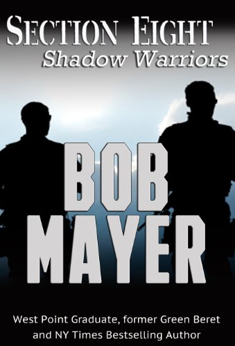 Bargain eBook Hunter: We Hunt for Free & Bargain eBooks So You Don't Have To! -- A HotZippy Website: Today's Readers for Tomorrow's Bestsellers! © -- Bargain eBook Hunter proudly presents: Section Eight (Shadow Warriors) by Bob Mayer!
