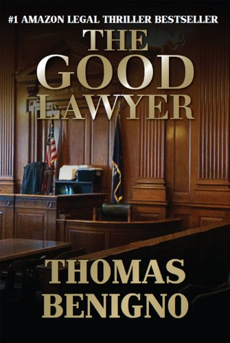 Bargain eBook Hunter: We Hunt for Free & Bargain eBooks So You Don't Have To! -- A HotZippy Website: Today's Readers for Tomorrow's Bestsellers! © -- Bargain eBook Hunter proudly presents: The Good Lawyer: A Novel by Thomas  Benigno!