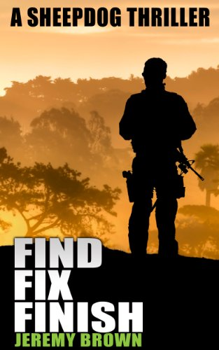 Bargain eBook Hunter: We Hunt for Free & Bargain eBooks So You Don't Have To! -- A HotZippy Website: Today's Readers for Tomorrow's Bestsellers! © -- Bargain eBook Hunter proudly presents: FIND  FIX  FINISH (Sheepdog Thrillers) by Jeremy Brown!