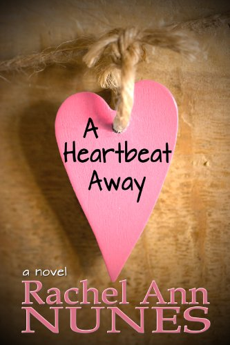 Bargain eBook Hunter: We Hunt for Free & Bargain eBooks So You Don't Have To! -- A HotZippy Website: Today's Readers for Tomorrow's Bestsellers! © -- Bargain eBook Hunter proudly presents: A Heartbeat Away by Rachel Ann Nunes!