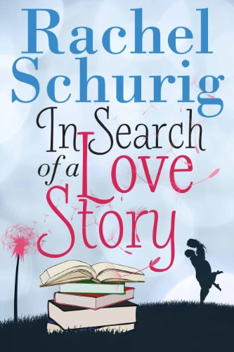 Bargain eBook Hunter: We Hunt for Free & Bargain eBooks So You Don't Have To! -- A HotZippy Website: Today's Readers for Tomorrow's Bestsellers! © -- Bargain eBook Hunter proudly presents: In Search of a Love Story (Love Story Book One ) by Rachel Schurig!