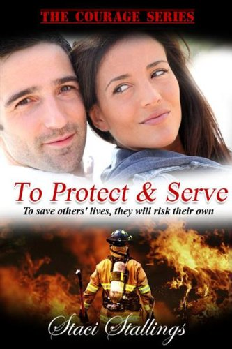 Bargain eBook Hunter: We Hunt for Free & Bargain eBooks So You Don't Have To! -- A HotZippy Website: Today's Readers for Tomorrow's Bestsellers! © -- Bargain eBook Hunter proudly presents: To Protect & Serve: A Contemporary Christian Romance Novel (The Courage Series, Book 1) by Staci Stallings!