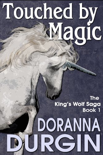 Bargain eBook Hunter: We Hunt for Free & Bargain eBooks So You Don't Have To! -- A HotZippy Website: Today's Readers for Tomorrow's Bestsellers! © -- Bargain eBook Hunter proudly presents: Touched By Magic (The King's Wolf Saga) by Doranna Durgin!