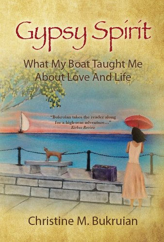 Bargain eBook Hunter: We Hunt for Free & Bargain eBooks So You Don't Have To! -- A HotZippy Website: Today's Readers for Tomorrow's Bestsellers! © -- Bargain eBook Hunter proudly presents: Gypsy Spirit: What My Boat Taught Me About Love And Life by Christine Bukruian!