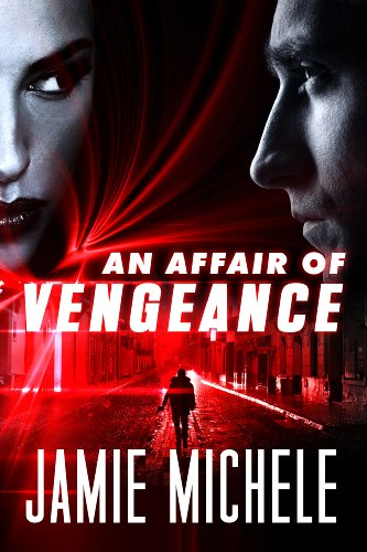 Bargain eBook Hunter: We Hunt for Free & Bargain eBooks So You Don't Have To! -- A HotZippy Website: Today's Readers for Tomorrow's Bestsellers! © -- Bargain eBook Hunter proudly presents: An Affair of Vengeance by Jamie Michele!