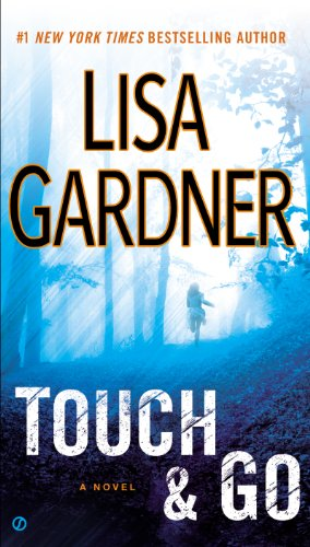 Bargain eBook Hunter: We Hunt for Free & Bargain eBooks So You Don't Have To! -- A HotZippy Website: Today's Readers for Tomorrow's Bestsellers! © -- Bargain eBook Hunter proudly presents: Touch & Go by Lisa Gardner!