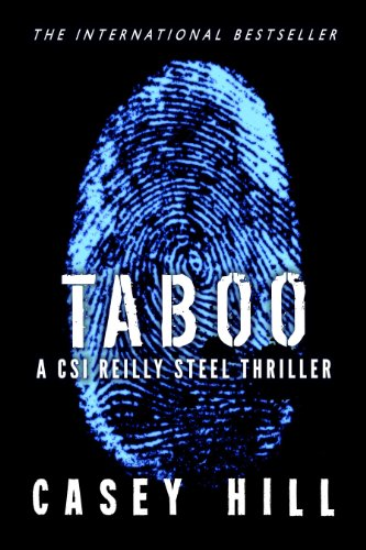 Bargain eBook Hunter: We Hunt for Free & Bargain eBooks So You Don't Have To! -- A HotZippy Website: Today's Readers for Tomorrow's Bestsellers! © -- Bargain eBook Hunter proudly presents: Taboo (CSI Reilly Steel #1) by Casey Hill!