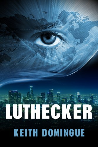 Bargain eBook Hunter: We Hunt for Free & Bargain eBooks So You Don't Have To! -- A HotZippy Website: Today's Readers for Tomorrow's Bestsellers! © -- Bargain eBook Hunter proudly presents: Luthecker by Keith Domingue!