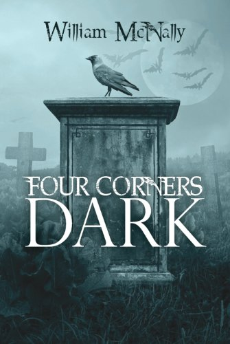 Bargain eBook Hunter: We Hunt for Free & Bargain eBooks So You Don't Have To! -- A HotZippy Website: Today's Readers for Tomorrow's Bestsellers! © -- Bargain eBook Hunter proudly presents: Four Corners Dark by William McNally!