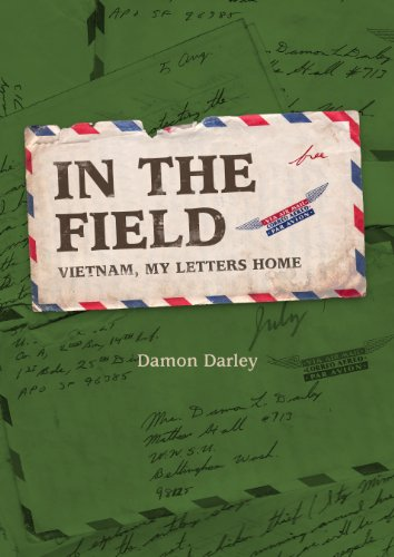 Bargain eBook Hunter: We Hunt for Free & Bargain eBooks So You Don't Have To! -- A HotZippy Website: Today's Readers for Tomorrow's Bestsellers! © -- Bargain eBook Hunter proudly presents: In The Field Vietnam and My Letters Home by Damon Darley!
