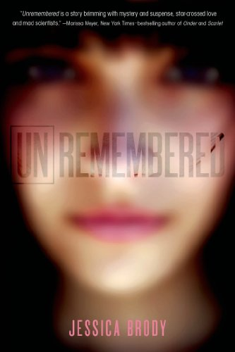 Bargain eBook Hunter: We Hunt for Free & Bargain eBooks So You Don't Have To! -- A HotZippy Website: Today's Readers for Tomorrow's Bestsellers! © -- Bargain eBook Hunter proudly presents: Unremembered (The Unremembered Trilogy) by Jessica Brody!