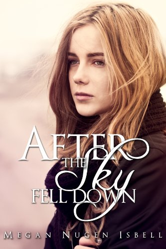 Bargain eBook Hunter: We Hunt for Free & Bargain eBooks So You Don't Have To! -- A HotZippy Website: Today's Readers for Tomorrow's Bestsellers! © -- Bargain eBook Hunter proudly presents: After the Sky Fell Down by Megan Nugen Isbell!