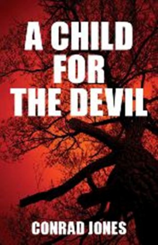 Bargain eBook Hunter: We Hunt for Free & Bargain eBooks So You Don't Have To! -- A HotZippy Website: Today's Readers for Tomorrow's Bestsellers! © -- Bargain eBook Hunter proudly presents: A Child for the Devil Book 1 Hunting Angels Diaries by Conrad Jones!