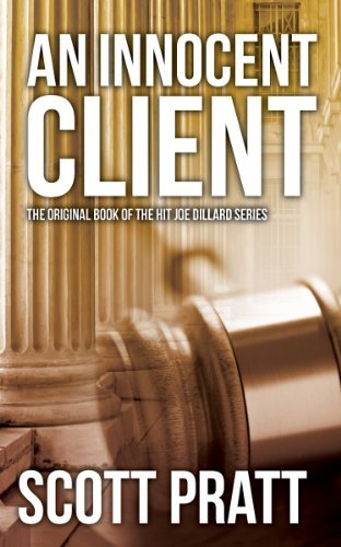 Bargain eBook Hunter: We Hunt for Free & Bargain eBooks So You Don't Have To! -- A HotZippy Website: Today's Readers for Tomorrow's Bestsellers! © -- Bargain eBook Hunter proudly presents: An Innocent Client (Joe Dillard Series No. 1) by Scott Pratt!