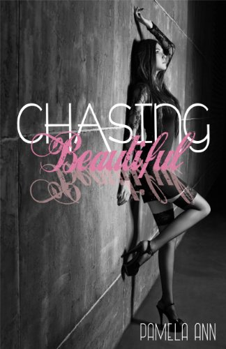 Bargain eBook Hunter: We Hunt for Free & Bargain eBooks So You Don't Have To! -- A HotZippy Website: Today's Readers for Tomorrow's Bestsellers! © -- Bargain eBook Hunter proudly presents: Chasing Beautiful (Chasing Series #1) by Pamela Ann!