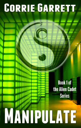 Bargain eBook Hunter: We Hunt for Free & Bargain eBooks So You Don't Have To! -- A HotZippy Website: Today's Readers for Tomorrow's Bestsellers! © -- Bargain eBook Hunter proudly presents: Manipulate (Alien Cadets) by Corrie Garrett!