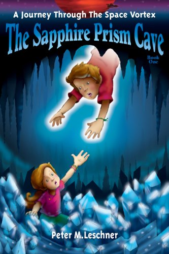 Bargain eBook Hunter: We Hunt for Free & Bargain eBooks So You Don't Have To! -- A HotZippy Website: Today's Readers for Tomorrow's Bestsellers! © -- Bargain eBook Hunter proudly presents: The Sapphire Prism Cave (A Journey Through the Space Vortex) by Peter M. Leschner!