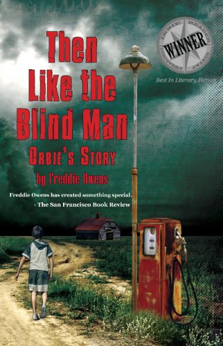 Bargain eBook Hunter: We Hunt for Free & Bargain eBooks So You Don't Have To! -- A HotZippy Website: Today's Readers for Tomorrow's Bestsellers! © -- Bargain eBook Hunter proudly presents: Then Like The Blind Man: Orbie's Story by Freddie Owens!