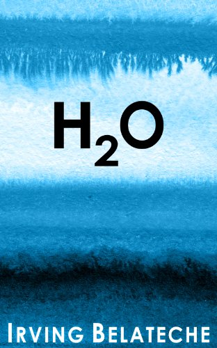 Bargain eBook Hunter: We Hunt for Free & Bargain eBooks So You Don't Have To! -- A HotZippy Website: Today's Readers for Tomorrow's Bestsellers! © -- Bargain eBook Hunter proudly presents: H2O by Irving Belateche!