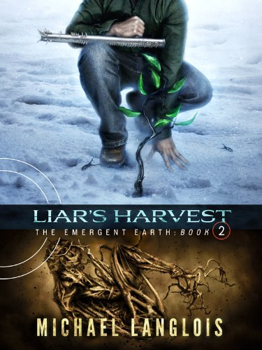 Bargain eBook Hunter: We Hunt for Free & Bargain eBooks So You Don't Have To! -- A HotZippy Website: Today's Readers for Tomorrow's Bestsellers! © -- Bargain eBook Hunter proudly presents: Liar's Harvest (The Emergent Earth) by Michael Langlois!