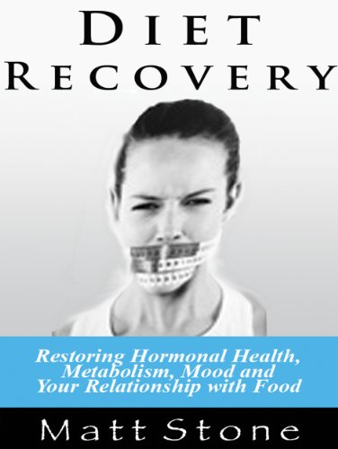 Bargain eBook Hunter: We Hunt for Free & Bargain eBooks So You Don't Have To! -- A HotZippy Website: Today's Readers for Tomorrow's Bestsellers! © -- Bargain eBook Hunter proudly presents: Diet Recovery: Restoring Hormonal Health, Metabolism, Mood, and Your Relationship with Food by Matt Stone!