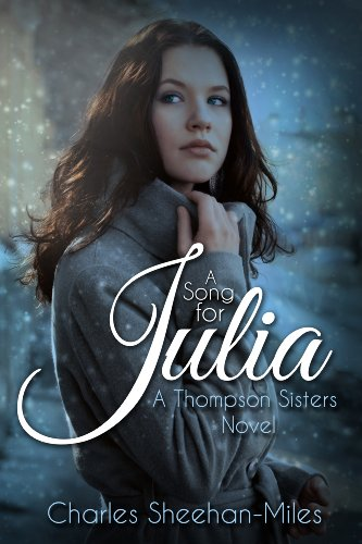 Bargain eBook Hunter: We Hunt for Free & Bargain eBooks So You Don't Have To! -- A HotZippy Website: Today's Readers for Tomorrow's Bestsellers! © -- Bargain eBook Hunter proudly presents: A Song for Julia (Thompson Sisters) by Charles Sheehan-Miles!
