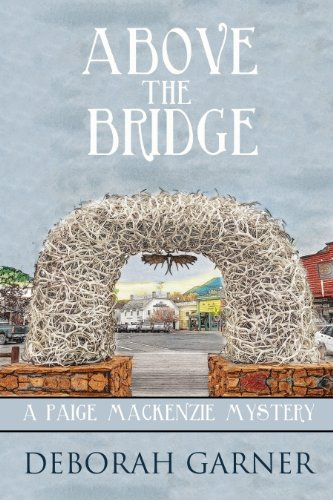 Bargain eBook Hunter: We Hunt for Free & Bargain eBooks So You Don't Have To! -- A HotZippy Website: Today's Readers for Tomorrow's Bestsellers! © -- Bargain eBook Hunter proudly presents: Above the Bridge by Deborah Garner!