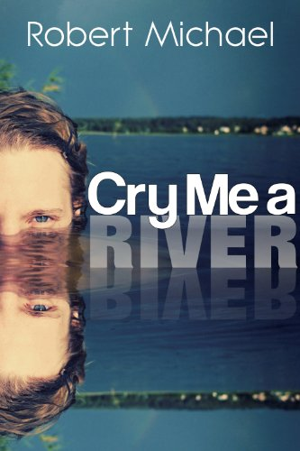 Bargain eBook Hunter: We Hunt for Free & Bargain eBooks So You Don't Have To! -- A HotZippy Website: Today's Readers for Tomorrow's Bestsellers! © -- Bargain eBook Hunter proudly presents: Cry Me A River by Robert Michael!