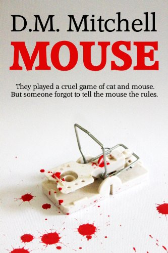 Bargain eBook Hunter: We Hunt for Free & Bargain eBooks So You Don't Have To! -- A HotZippy Website: Today's Readers for Tomorrow's Bestsellers! © -- Bargain eBook Hunter proudly presents: MOUSE (a psychological thriller and murder-mystery) by D. M. Mitchell!