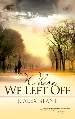 Bargain eBook Hunter: We Hunt for Free & Bargain eBooks So You Don't Have To! -- A HotZippy Website: Today's Readers for Tomorrow's Bestsellers! © -- Bargain eBook Hunter proudly presents: Where We Left Off by J. Alex Blane!