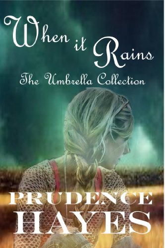 Bargain eBook Hunter: We Hunt for Free & Bargain eBooks So You Don't Have To! -- A HotZippy Website: Today's Readers for Tomorrow's Bestsellers! © -- Bargain eBook Hunter proudly presents: When it Rains:  The Umbrella Collection by Prudence Hayes!