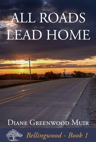Bargain eBook Hunter: We Hunt for Free & Bargain eBooks So You Don't Have To! -- A HotZippy Website: Today's Readers for Tomorrow's Bestsellers! © -- Bargain eBook Hunter proudly presents: All Roads Lead Home (Bellingwood) by Diane Greenwood Muir!