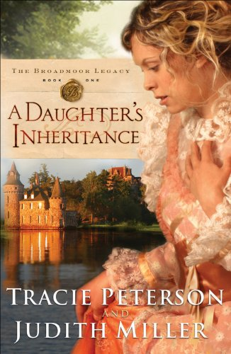 Bargain eBook Hunter: We Hunt for Free & Bargain eBooks So You Don't Have To! -- A HotZippy Website: Today's Readers for Tomorrow's Bestsellers! © -- Bargain eBook Hunter proudly presents: Daughter's Inheritance, A (The Broadmoor Legacy Book #1) by Tracie Peterson!
