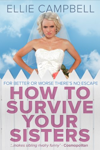 Bargain eBook Hunter: We Hunt for Free & Bargain eBooks So You Don't Have To! -- A HotZippy Website: Today's Readers for Tomorrow's Bestsellers! © -- Bargain eBook Hunter proudly presents: How To Survive Your Sisters by Ellie Campbell!