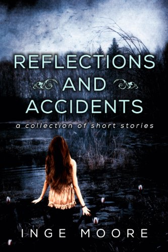 Bargain eBook Hunter: We Hunt for Free & Bargain eBooks So You Don't Have To! -- A HotZippy Website: Today's Readers for Tomorrow's Bestsellers! © -- Bargain eBook Hunter proudly presents: Reflections and Accidents, A Collection of Short Stories by Inge Moore!