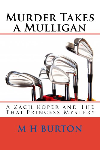 Bargain eBook Hunter: We Hunt for Free & Bargain eBooks So You Don't Have To! -- A HotZippy Website: Today's Readers for Tomorrow's Bestsellers! © -- Bargain eBook Hunter proudly presents: Murder Takes a Mulligan (The Zach Roper Golf Mysteries) by M H Burton!