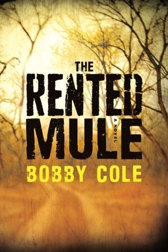 Bargain eBook Hunter: We Hunt for Free & Bargain eBooks So You Don't Have To! -- A HotZippy Website: Today's Readers for Tomorrow's Bestsellers! © -- Bargain eBook Hunter proudly presents: The Rented Mule by Bobby Cole!