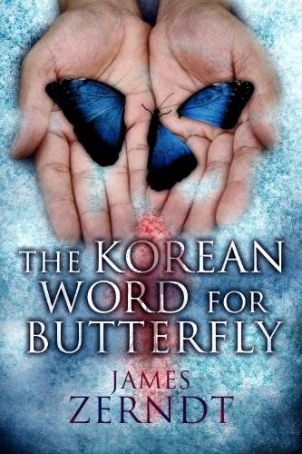 Bargain eBook Hunter: We Hunt for Free & Bargain eBooks So You Don't Have To! -- A HotZippy Website: Today's Readers for Tomorrow's Bestsellers! © -- Bargain eBook Hunter proudly presents: The Korean Word For Butterfly by James Zerndt!