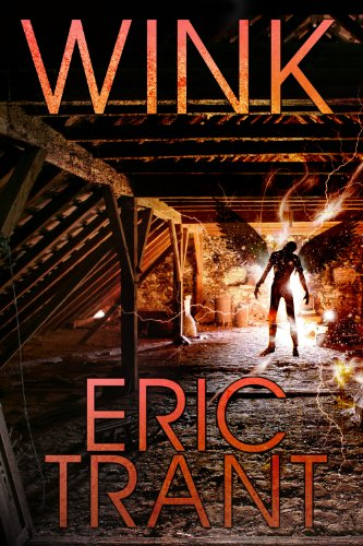 Bargain eBook Hunter: We Hunt for Free & Bargain eBooks So You Don't Have To! -- A HotZippy Website: Today's Readers for Tomorrow's Bestsellers! © -- Bargain eBook Hunter proudly presents: Wink by Eric Trant!