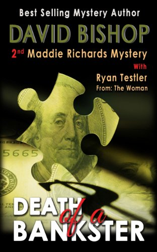 Bargain eBook Hunter: We Hunt for Free & Bargain eBooks So You Don't Have To! -- A HotZippy Website: Today's Readers for Tomorrow's Bestsellers! © -- Bargain eBook Hunter proudly presents: Death of a Bankster, a Maddie Richards Mystery by David Bishop!