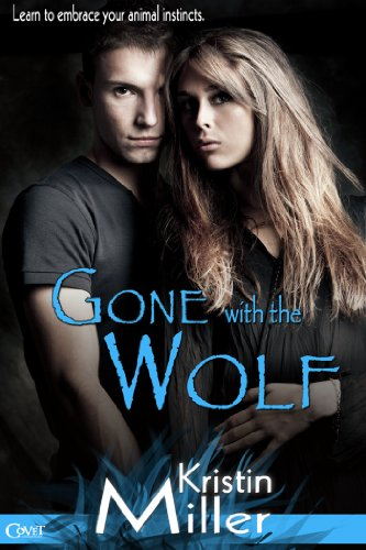 Bargain eBook Hunter: We Hunt for Free & Bargain eBooks So You Don't Have To! -- A HotZippy Website: Today's Readers for Tomorrow's Bestsellers! © -- Bargain eBook Hunter proudly presents: Gone with the Wolf (Entangled Covet) by Kristin Miller!